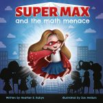 Super Max's Hero Surprise Kickstarter!